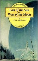 East of the Sun & West of the Moon (Wordsworth Children's Classics)
