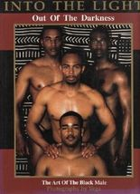 Into the Light - Out of the Darkness: Art of the Black Male