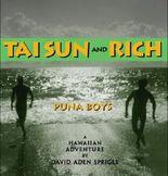 Tai Sun and Rich : Puna Boys : A Hawaiian Adventure