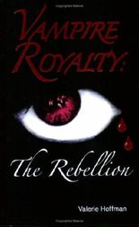 Vampire Royalty: The Rebellion
