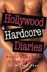 Hollywood Hardcore Diaries: Erotic Tales from a Porn Reporter