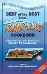 The Best of the Best from Tennessee Cookbook: Selected Recipes From Tennessee's Favorite Cookbooks (Best of the Best State Cookbook) (Best of the Best Cookbook)