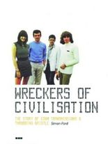 """Wreckers of Civilisation: The Story of COUM Transmissions & Throbbing Gristle: The Story of Coum Transmissions and """"Throbbing Gristle"""""""