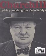 Churchill: By His Granddaughter, Celia Sandys