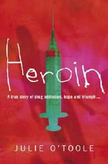 Heroin: A true story of drug addiction, hope and triumph….