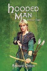 Hooded Man: Robert of Huntingdon Volume 2