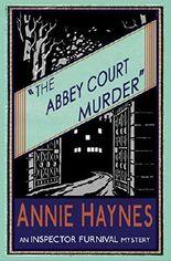 The Abbey Court Murder: An Inspector Furnival Mystery: Volume 1 (The Inspector Furnival Mysteries)