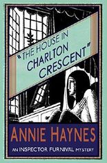 The House in Charlton Crescent: An Inspector Furnival Mystery: Volume 2