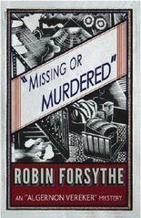 """Missing or Murdered: An """"Algernon Vereker"""" Novel: Volume 1 (The """"Algernon Vereker"""" Mysteries)"""