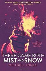 There Came Both Mist and Snow (An Inspector Appleby Mystery)