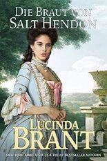 Die Braut von Salt Hendon: Historischer Roman aus der Georgianischen Ära (Salt-Hendon-Reihe 1)