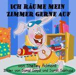 Kinderbücher: Ich räume mein Zimmer gerne auf-Kinderbuch: I Love to Keep My Room Clean-german children's books, german kids books (I Love to...)