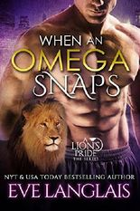 When An Omega Snaps (A Lion's Pride Book 3)
