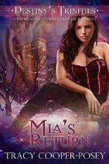 Mia's Return: A Vampire Menage Urban Fantasy Romance (Destiny's Trinities Book 2)