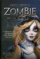 Once Upon a Zombie: Book One: The Color of Fear