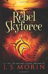 Rebel Skyforce: Volume 2 (Mad Tinker Chronicles)