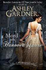 Mord am Hanover Square: German Edition (Captain Lacey Regency Krimis 1)
