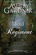 Mord im Regiment (Captain Lacey Regency Krimis 2)