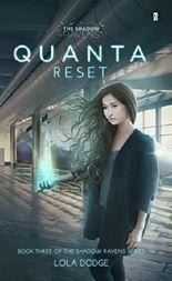 Quanta Reset (The Shadow Ravens Book 3)
