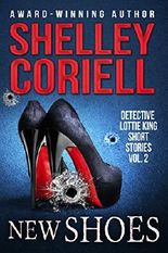 New Shoes: Detective Lottie King Mystery Short Stories, Vol. 2