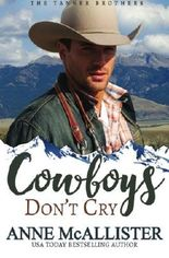 Cowboys Don't Cry (The Tanner Brothers) (Volume 1)
