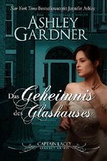 Das Geheimnis des Glashauses: German Edition (Captain Lacey Regency Krimis 3)