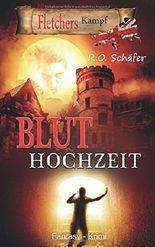 Bluthochzeit: Fletchers Kampf