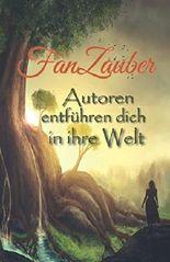 FanZauber ~ Autoren entführen dich in ihre Welt