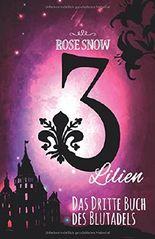3 Lilien - Das dritte Buch des Blutadels
