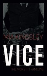 Tied To Vice (The Moretti Family, Band 6)