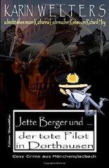 Jette Berger und der tote Pilot in Dorthausen: Cosy Crime aus Mönchengladbach (No. 7) (Jette-Berger-Serie)