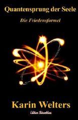 Quantensprung der Seele: Die Friedensformel