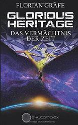 Glorious Heritage: Das Vermächtnis der Zeit