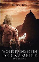 Wolfsprinzessin der Vampire: Das Bündnis
