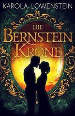 Die Bernsteinkrone (Die Bernstein-Chroniken, Band 2)