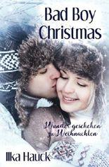 Bad Boy Christmas: Wunder geschehen zu Weihnachten