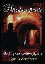 Berlingtons Geisterjäger 2 - Mördernächte