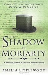 The Shadow of Moriarty (A Sherlock Holmes and Elizabeth Bennet Mystery)