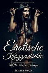 Erotische Kurzgeschichte: BDSM - Liebe, Lust, Verlangen