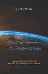 Ein Hoffnungsschimmer - Die Rückkehr des Guten: Der koordinierte Großangriff - Wie das Böse fast das Gute besiegte