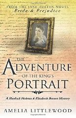 The Adventure of the King's Portrait (A Sherlock Holmes and Elizabeth Bennet Mystery)