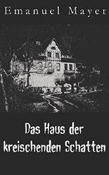 Das Haus der kreischenden Schatten
