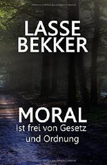 Moral ist frei von Gesetz und Ordnung
