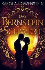 Das Bernsteinschwert (Die Bernstein-Chroniken, Band 3)