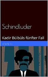 Schindluder: Kadir Bülbüls fünfter Fall