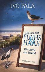 Ein Fall für Fuchs & Haas: Die Leiche am Strand