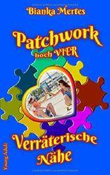 Patchwork hoch Vier: Verräterische Nähe