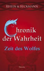 Chronik der Wahrheit: Zeit des Wolfes