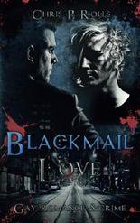 Blackmail Love: GayRomance & Crime (German Edition)