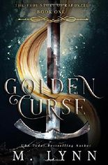 Golden Curse (The True Story of Rapunzel)